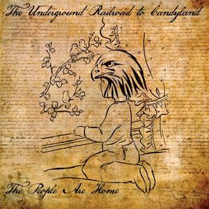 UNDERGROUND RAILROAD TO CANDYLAND / アンダーグランドレールロードトゥーキャンディーランド / PEOPLE ARE HOME (LP)