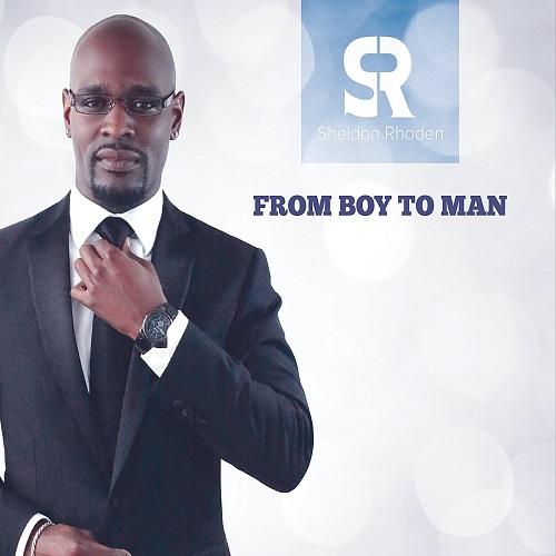 SHELDON RHODEN / シェルドン・ローデン / FROM BOY TO MAN