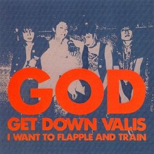 THE GOD / ゴッド / ちょっと、たりない GET DOWN VALIS