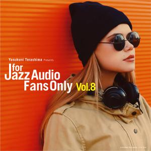V.A.(寺島靖国) / FOR JAZZ AUDIO FANS ONLY VOL.8 / フォー・ジャズ・オーディオ・ファンズ・オンリー VOL.8