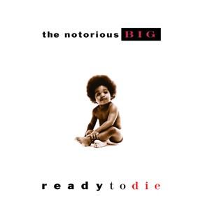 NOTORIOUS B.I.G. / ノートリアスB.I.G. / Ready to Die / レディ・トゥ・ダイ