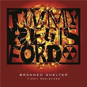 TIMMY REGISFORD / ティミー・レジスフォード / BRANDED SHELTER