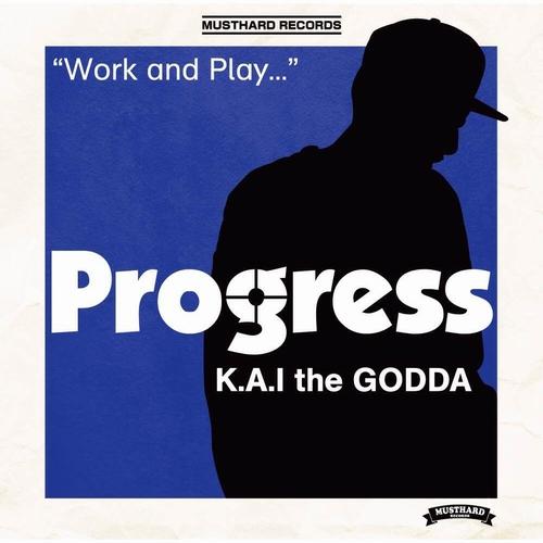 K.A.I the GODDA / PROGRESS