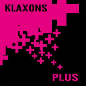 KLAXONS / PLUS -→+