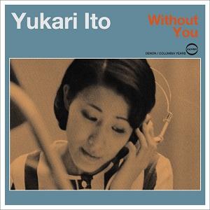 伊東ゆかり / Without You