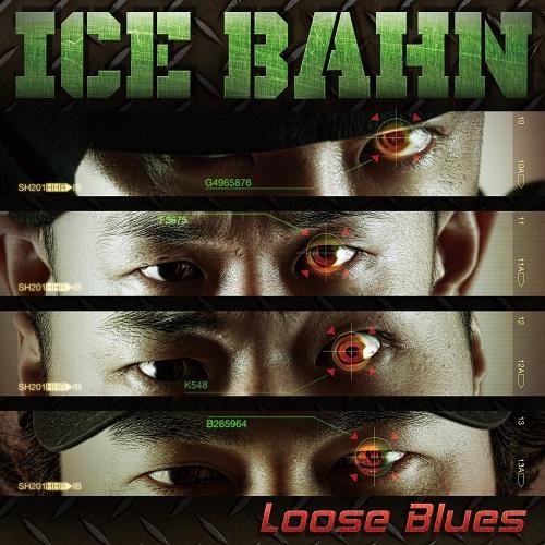ICE BAHN / アイス・バーン / LOOSE BLUES