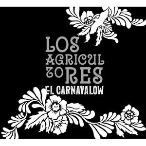 EL CARNAVALOW / LOS AGRICULTORES / LOS AGRICULTORES