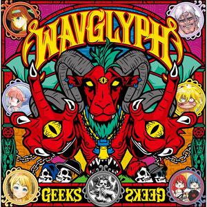 GEEKS (JPN) / WAVGLYPH
