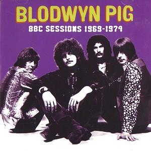 BLODWYN PIG / ブロードウィン・ピッグ / BBC SESSION 1969-1972