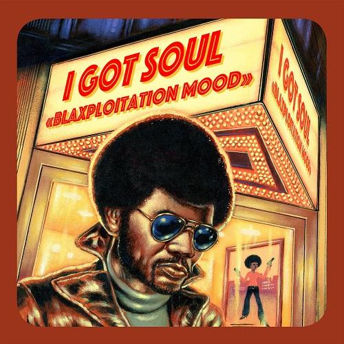 V.A. (I GOT SOUL) / I GOD SOUL - BLAXPLOITATION MOOD / アイ・ゴット・ソウル - ブラックスプロイテーション・ムード