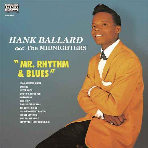 HANK BALLARD & THE MIDNIGHTERS / ハンク・バラード・アンド・ザ・ミッドナイターズ / ミスター・リズム・アンド・ブルース
