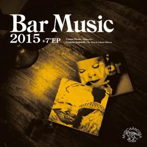 """TOMOAKI NAKAMURA / 中村智昭(MUSICAANOSSA / Bar Music) / BAR MUSIC 2015 +7"""" / バー・ミュージック 2015 +7""""(CD+7"""")"""
