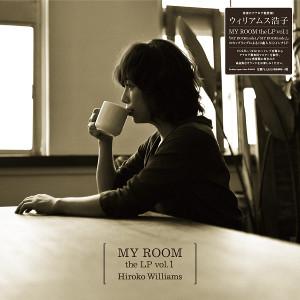 HIROKO WILLIAMS / ウィリアムス浩子 / MY ROOM the LP vol.1 / マイ・ルーム the LP VOL.1(LP)