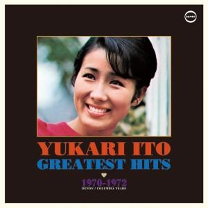 伊東ゆかり / ゆかりのグレイテスト・ヒッツ 1970-1972