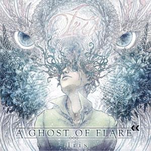 GHOST OF FLARE / Iris