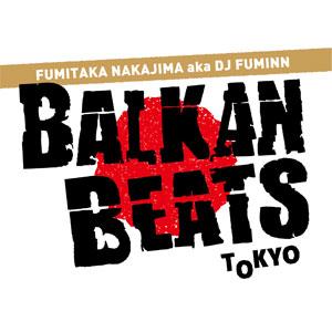 FUMITAKA NAKAJIMA aka DJ FUMINN / BALKANBEATS TOKYO MIX Vol.3