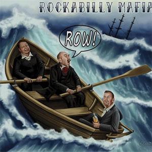 ROCKABILLY MAFIA / ロカビリー・マフィア / ROW!