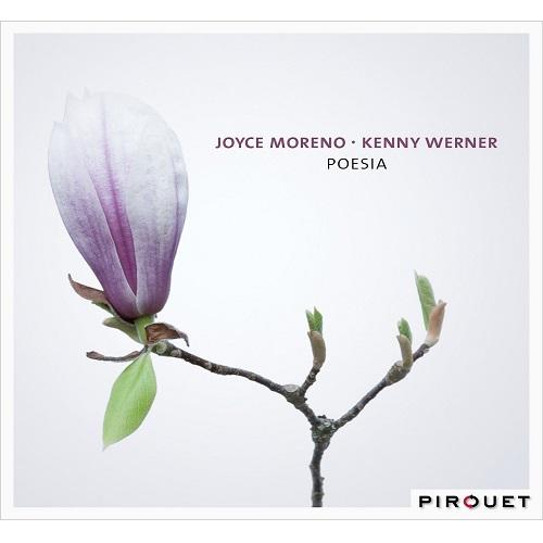 JOYCE MORENO & KENNY WERNER / ジョイス・モレーノ&ケニー・ワーナー / POESIA