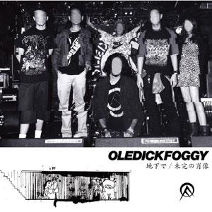 OLEDICKFOGGY【地下で/未完の肖像(CD)】