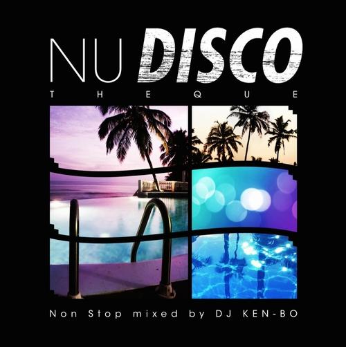 DJ KEN-BO / DJケンボー / NU DISCO THEQUE