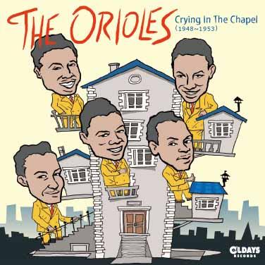 ORIOLES / オリオールズ / CRYING IN THE CHAPEL / クライング・イン・ザ・チャペル