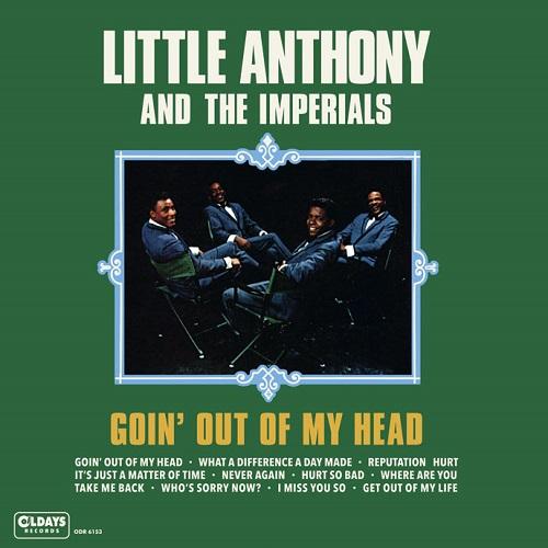 LITTLE ANTHONY AND THE IMPERIALS / リトル・アンソニー・アンド・ジ・インペリアルズ / GOIN' OUT OF MY HEAD / ゴーイング・アウト・オブ・マイ・ヘッド
