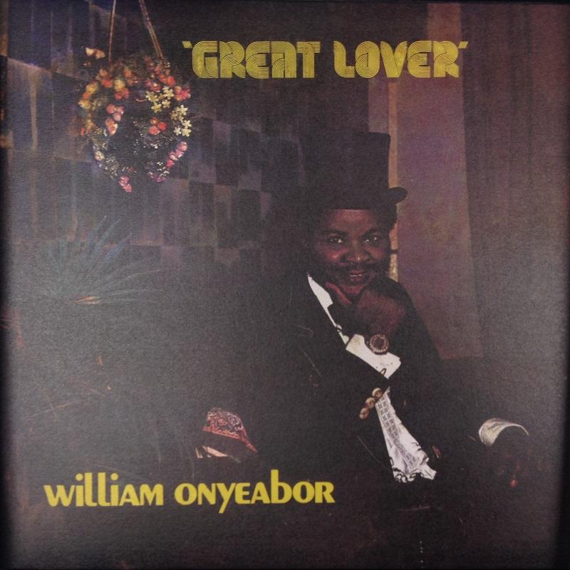 WILLIAM ONYEABOR / ウィリアム・オニーバー / GREAT LOVER