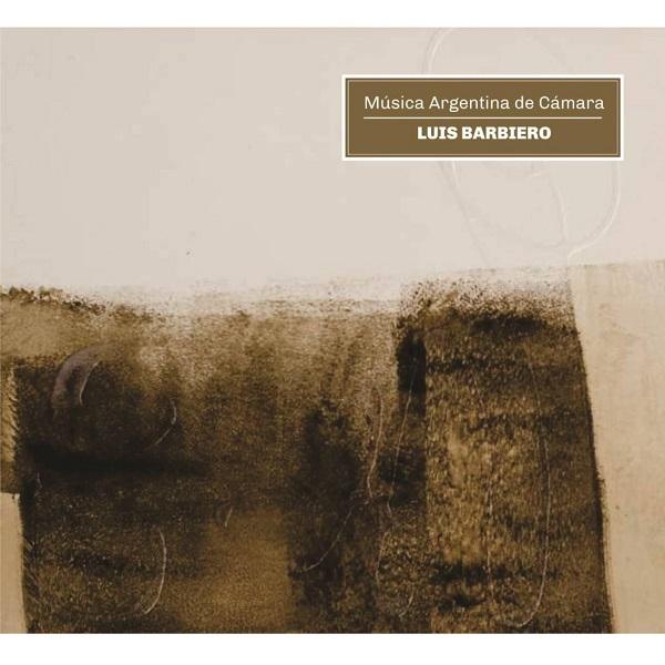 LUIS BARBIERO / ルイース・バルベイロ / MUSICA ARGENTINA DE CAMARA