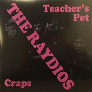 RAYDIOS / TEACHER'S PET/CRAPS