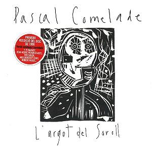 PASCAL COMELADE / パスカル・コムラード / L'ARGOT DEL SOROLL