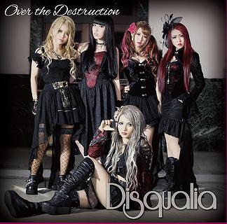 Disqualia / ディスクウォリア / Over the destruction