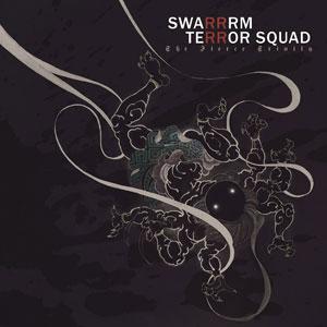 TERROR SQUAD/SWARRRM  / Fierce Trinity