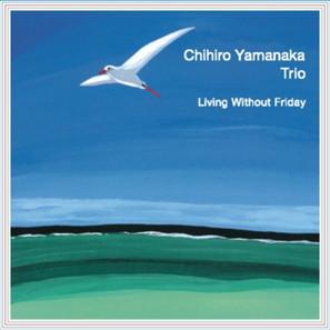 CHIHIRO YAMANAKA / 山中千尋 / Living Without Friday / リヴィング・ウィズアウト・フライデイ(LP)