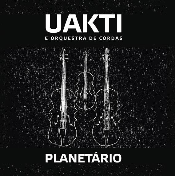 UAKTI / ウアクチ / PLANETARIO