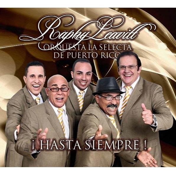 RAPHY LEAVITT Y SU ORQUESTA LA SELECTA / ラフィー・レアビー・イ・ス・オルケスタ・ラ・セレクタ / HASTA SIEMPRE