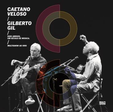 CAETANO VELOSO & GILBERTO GIL / カエターノ・ヴェローゾ&ジルベルト・ジル / DOIS AMIGOS, UM SECULO DE MUSICA