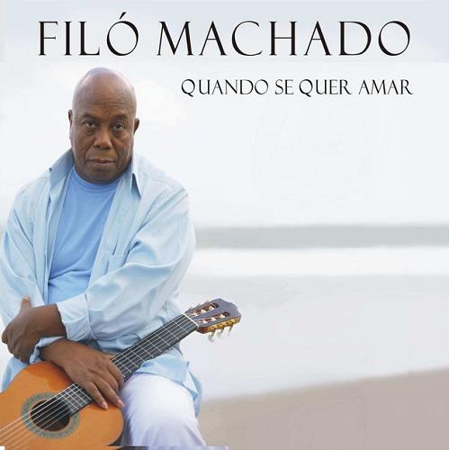 FILO MACHADO / フィロー・マシャード / QUANDO SE QUER AMAR