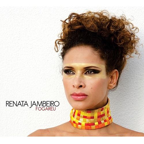 RENATA JAMBEIRO / ヘナータ・ジャンベイロ / FOGAREU