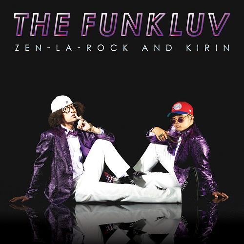 ZEN-LA-ROCK X KIRIN / ゼン・ラ・ロック x キリン / theFunkluv