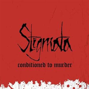 STIGMATA / スティグマータ / CONDITIONED TO MURDER (LP)
