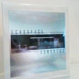 ECHOSPACE / SONOROUS