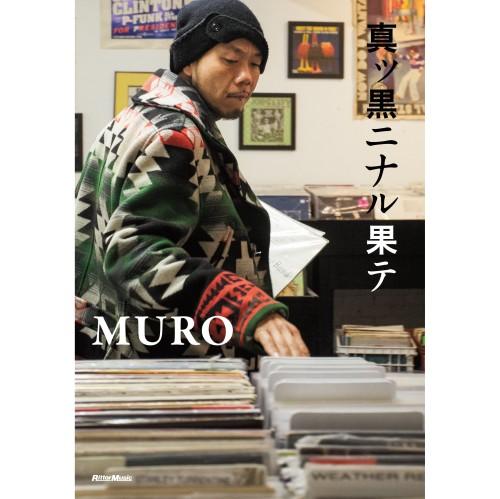 DJ MURO / DJムロ / 真ッ黒ニナル果テ 30 years and still counting