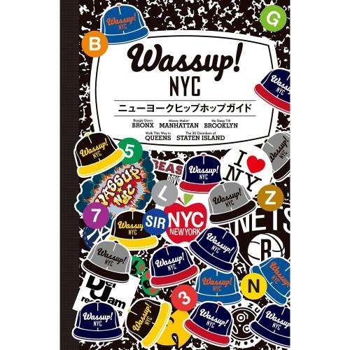 水谷光孝 / Wassup! NYC_ニューヨークヒップホップガイド (音楽と文化を旅するガイドブック)