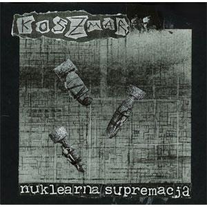 "KOSZMAR / NUKLEARNA SUPREMACJA (7"")"