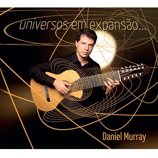 DANIEL MURRAY / ダニエル・ムハイ / UNIVERSOS EM EXPANSAO...
