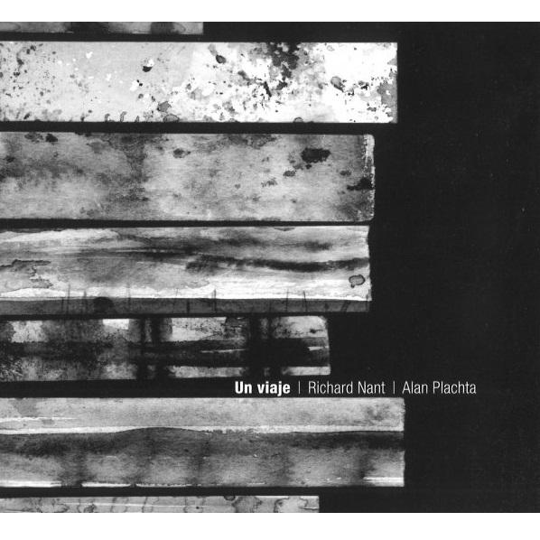 RICHARD NANT Y ALAN PLACHTA / リチャード・ナント & アラン・プラッチャ / UN VIAJE