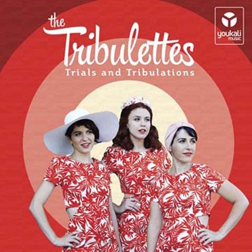 TRIBULETTES / トリビュレッツ / TRIALS AND TRIBULATIONS / トライアルズ & トリビュレーションズ