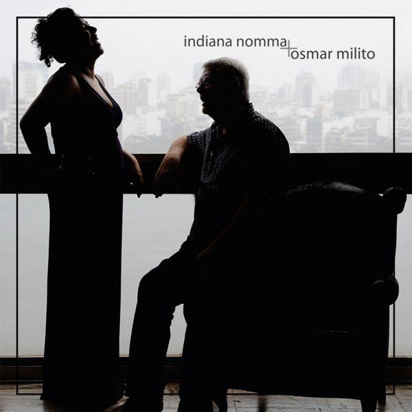 INDIANA NOMMA & OSMAR MILITO / インヂアナ・ノーマ & オズマール・ミリート / INDIANA NOMMA + OSMAR MILITO