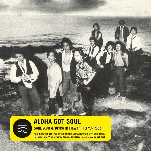 V.A. (ALOHA GOT SOUL) / オムニバス / ALOHA GOT SOUL - SOUL, AOR & DISCO IN HAWAI'I 1979-1985 / アロハ・ガット・ソウル: コンパイルド・バイ・ロジャー・ボン