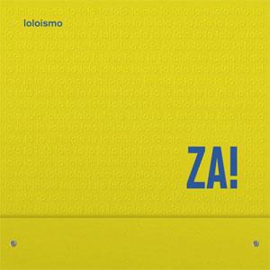 Za! / Loloismo